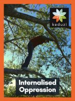 """A human is standing in a tree, hunched over a bit. Over the image are the words, """"Internalised Oppression"""" and the Keduzi logo, which is a colourful flower."""